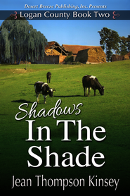 Logan County Book Two: Shadows in the Shade - eBook  -     By: Jean Thompson Kinsey
