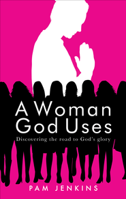 A Woman God Uses - eBook  -     By: Pam Jenkins