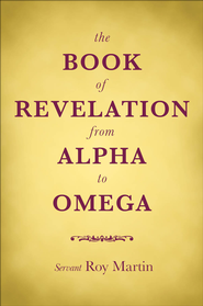 The Book of Revelation from Alpha to Omega - eBook  -     By: Roy Martin