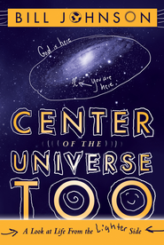 Center of the Universe Too: A Look at Life From the Lighter Side - eBook  -     By: Bill Johnson