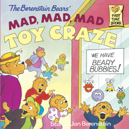 The Berenstain and the Mad, Mad, Mad Toy Craze - eBook  -     By: Stan Berenstain, Jan Berenstain