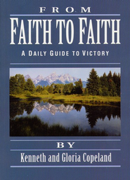 From Faith to Faith Devotional - eBook  -     By: Kenneth Copeland