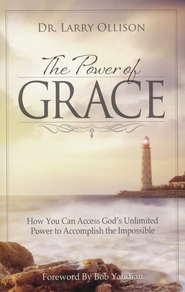 Power of Grace: How You Can Access God's Unlimited Power to Accomplish the Impossible - eBook  -     By: Dr. Larry Ollison