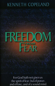 Freedom From Fear - eBook  -     By: Kenneth Copeland
