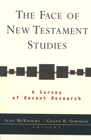 Face of New Testament Studies, The: A Survey of Recent Research - eBook  -     By: Scot McKnight, Grant R. Osborne