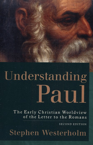Understanding Paul: The Early Christian Worldview of the Letter to the Romans - eBook  -     By: Stephen Westerholm