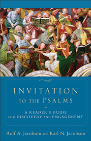 Invitation to the Psalms: A Reader's Guide for Discovery and Engagement - eBook  -     By: Rolf A. Jacobson, Karl N. Jacobson