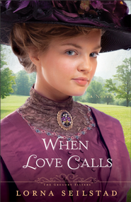 When Love Calls, Gregory Sisters Series #1 -eBook   -     By: Lorna Seilstad