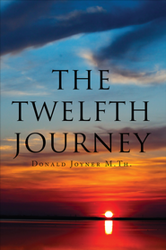The Twelfth Journey - eBook  -     By: Donald Joyner M.Th.