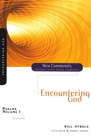 Psalms Volume 1: Encountering God - eBook  -     By: Bill Hybels, Kevin G. Harney, Sherry Harney