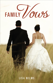 Family Vows - eBook  -     By: Lisa Nelms