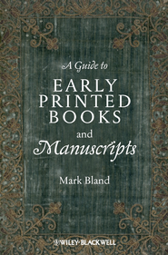 A Guide to Early Printed Books and Manuscripts - eBook  -     By: Mark Bland