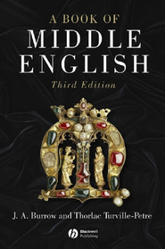 A Book of Middle English - eBook  -     By: J.A. Burrow, Thorlac Turville-Petre