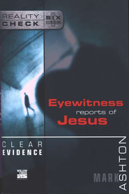 Clear Evidence: Eyewitness Reports of Jesus - eBook  -     By: Mark Ashton