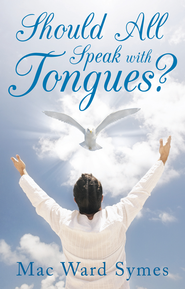 Should All Speak With Tongues? - eBook  -     By: Mac Ward Symes