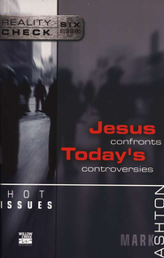 Hot Issues: Jesus Confronts Today's Controversies - eBook  -     By: Mark Ashton