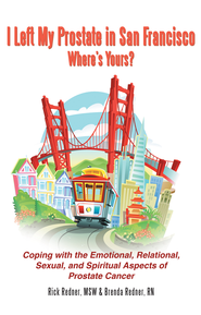 I Left My Prostate in San Francisco Where's Yours?: Coping with the Emotional, Relational, Sexual, and Spiritual Aspects of Prostate Cancer - eBook  -     By: Rick Redner MSW, Brenda Redner R.N.