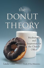 The Donut Theory: Meditations and Inspiration for the Church Office - eBook  -     By: Linda Gillis
