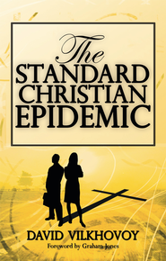 The Standard Christian Epidemic - eBook  -     By: David Vilkhovoy