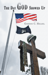 The Day God Showed Up - eBook  -     By: Gordon Helsel