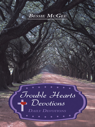 Trouble Hearts Devotions: Daily Devotions - eBook  -     By: Bessie McGee