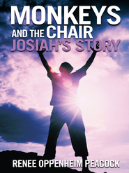 Monkeys and the Chair: Josiah's Story - eBook  -     By: Renee Peacock