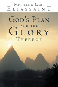 God's Plan and the Glory Thereof - eBook  -     By: Michele Eliassaint, Jamie Eliassaint