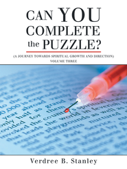 Can You Complete the Puzzle?: A Journey towards Spiritual Growth and Direction) Volume Three - eBook  -     By: Verdree Stanley
