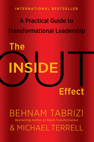 The Inside-Out Effect: A Practical Guide to Transformational Leadership - eBook  -     By: Behnam Tabrizi, Michael Terrell