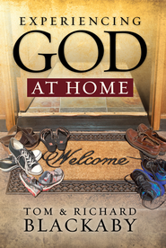 Experiencing God at Home - eBook  -     By: Tom Blackaby, Richard Blackaby