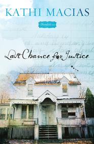 Last Chance for Justice: A Bloomfield Novel - eBook  -     By: Kathi Macias