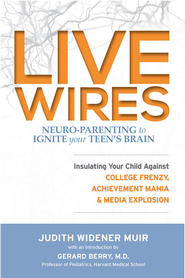 Live Wires: Insulating Your Child Against College Frenzy, Achievement Mania & Media Explosion - eBook  -     Edited By: Judith Muir, L. Todd Rose     By: Judith Muir(Ed.) & L.Todd Rose(Ed.)