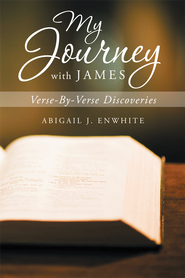 My Journey With James: Verse-By-Verse Discoveries - eBook  -     By: Abigail EnWhite