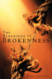 The Blessings of Brokenness - eBook  -     By: Bill Lottis