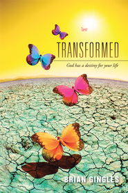 Transformed: God has a destiny for your life - eBook  -     By: Brian Gingles