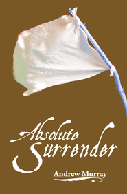 Absolute Surrender - eBook  -     By: Andrew Murray