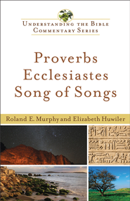Proverbs, Ecclesiastes, Song of Songs (Understanding the Bible Commentary Series) - eBook  -     By: Roland E. Murphy, Elizabeth Huwiler