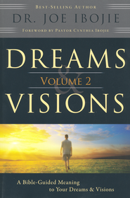 Dreams and Visions, Volume 2   -     By: Dr. Joe Ibojie