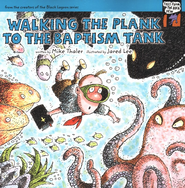 Walking the Plank to the Baptism Tank - eBook  -     By: Mike Thaler     Illustrated By: Jared Lee