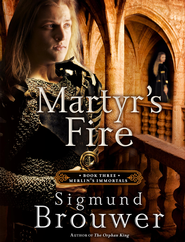 Martyr's Fire - eBook  -     By: Sigmund Brouwer