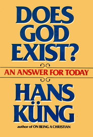 Does God Exist: An Answer For Today - eBook  -     By: Hans Kung