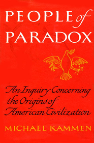 People of Paradox - eBook  -     By: Michael Kammen