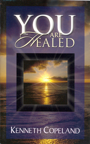 You Are Healed! - eBook  -     By: Kenneth Copeland
