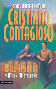 Conviertase en un cristiano contagioso - eBook  -     By: Bill Hybels, Mark Mittelberg