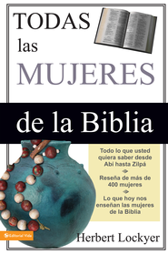 Todas las mujeres de la Biblia - eBook  -     By: Herbert Lockyer