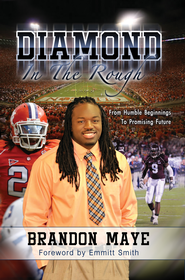Diamond in the Rough: From Humble Beginnings to Promising Future / Digital original - eBook  -     By: Brandon Maye