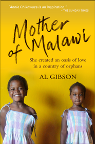 Mother of Malawi: She created an oasis of love in a country of orphans - eBook  -     By: Al Gibson