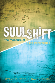 SoulShift: the measure of a life transformed - eBook  -     By: Steve DeNeff, David Drury