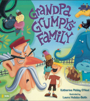 Grandpa Grumpy's Family - eBook  -     By: Katherine O'Neal     Illustrated By: Laura Huliska-Beith