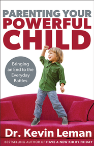 Parenting Your Powerful Child: Bringing an End to the Everyday Battles - eBook  -     By: Dr. Kevin Leman